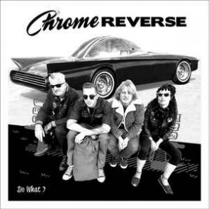 Chrome Reverse ‎– Do What ? EP