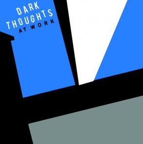 DARK THOUGHTS - At Work LP