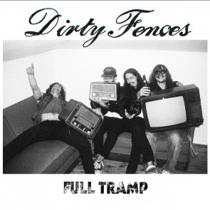 "DIRTY FENCES ""Full Tramp"" CD"