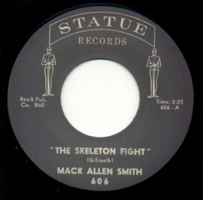 "MACK ALLEN SMITH - ""The Skeleton Fight / Don't Let Me Treat You That Way"" 7"""