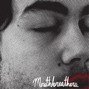 """MOUTHBREATHERS """"Nowhere"""" 7"""""""