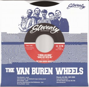 "VAN BUREN WHEELS ""Come On and Be Mine"" 7"""