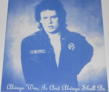 "G.G. ALLIN ""Always Was, Is And Always Shall Be"" LP"