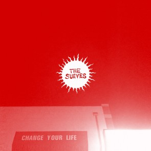"""THE SUEVES """"Change Your Life"""" LP"""