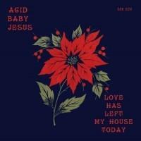 """ACID BABY JESUS - Love Has Left My House Today 7"""" Black"""