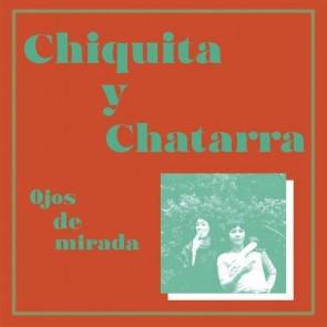 CHIQUITA Y CHATARRA - Ojos de Mirada LP