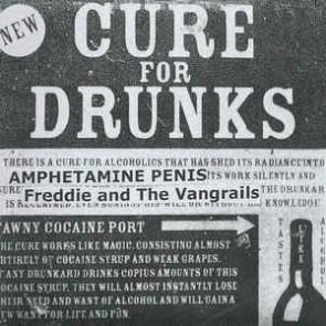 Freddie and The Vangrails / Amphetamine Penis – Cure For Drunks EP