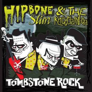 HIPBONE SLIM & THE KNEETREMBLERS - Tombstone Rock EP