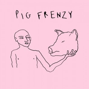 """PIG FRENZY - I Don't Need You / Oral Moral 7"""""""
