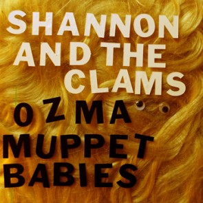SHANNON & THE CLAMS - 'Ozma / Angel Baby' 7in