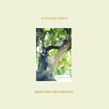 "ACID BABY JESUS ""Selected Recordings"" LP"