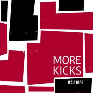 """MORE KICKS - It's A Drag 7"""""""