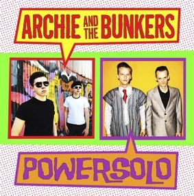 """ARCHIE AND THE BUNKERS / POWERSOLO - Split 7"""""""