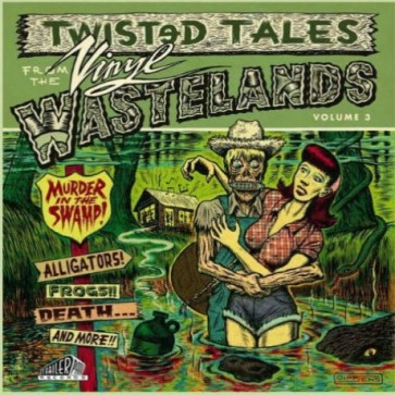 """VARIOUS ARTISTS """"Twisted Tales From The Vinyl Wastelands Vol. 3"""" LP (Gatefold)"""