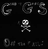 "GINO AND THE GOONS ""Off The Rails"" LP"