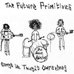 The Future Primitives - Songs we taught ourselves LP
