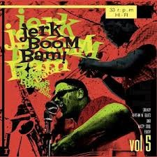 "VARIOUS ARTISTS ""Jerk Boom! Bam! Greasy Rhythm & Soul Party Volume Five"" LP"