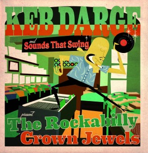 KEB DARGE & SOUNDS THAT SWING PRESENT - The Rockabilly Crown Jewels LP + CD