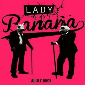 "Lady Banana - Adult Rock 7"""