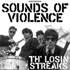 TH' LOSIN STREAKS 'Sounds of Violence' CD