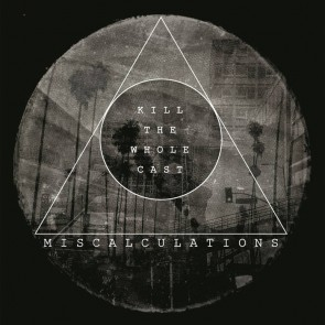 MISCALCULATIONS - Kill The Whole Cast LP