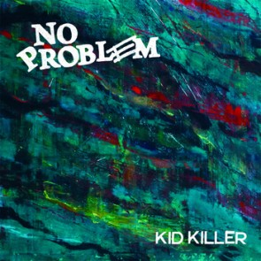 NO PROBLEM - KID KILLER 7""