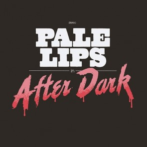PALE LIPS - After Dark LP