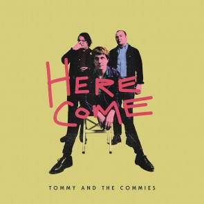 """TOMMY AND THE COMMIES """"Here Come"""" LP"""
