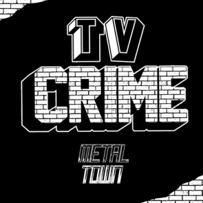 TV CRIME - Metal Town LP