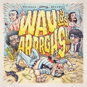 """WAU Y LOS ARRRGHS """"Todo Roto"""" CD"""