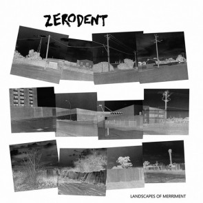 ZERODENT - Landscapes Of Merriment LP
