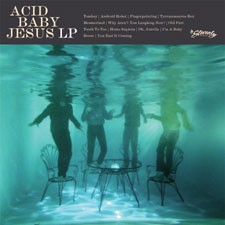ACID BABY JESUS self-titled LP