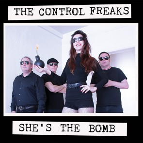 "THE CONTROL FREAKS ""She's The Bomb"" LP"