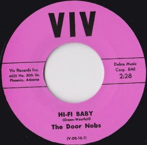 THE DOOR NOBS – Hi-Fi Baby b/w I Need Your Lovin' Babe RE 7""