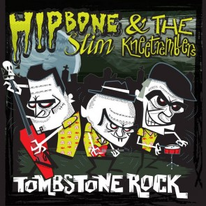 HIPBONE SLIM & THE KNEETREMBLERS - Tombstone Rock EP