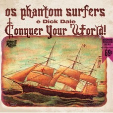 Phantom Surfers & Dick Dale - Conquer Your World LP