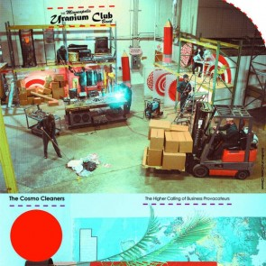 THE MINNEAPOLIS URANIUM CLUB BAND - The Cosmo Cleaners: The Higher Calling Of Business Provocateurs LP