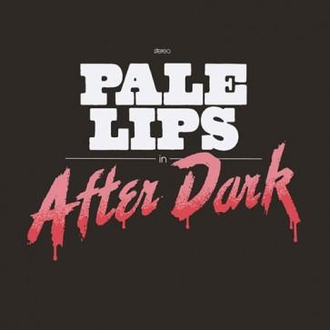 PALE LIPS - After Dark LP