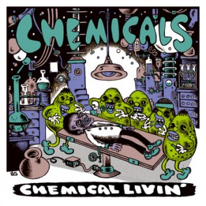 CHEMICALS - Chemical Livin' LP