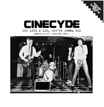 "CINECYDE - You Live A Lie, You're Gonna Die. The Singles 1977-80 LP+7""EP"