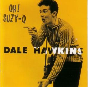 "DALE HAWKINS ""Oh! Suzy Q"" LP"