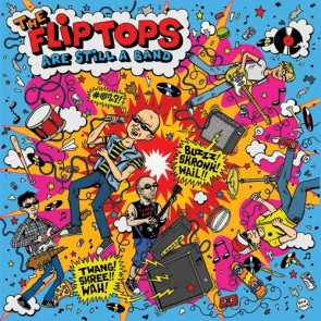 """The Flip Tops """"Are Still A Band"""" Lp"""
