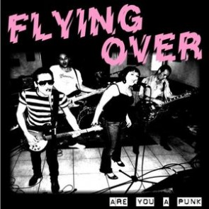 """Flying Over - Are You A Punk 7"""""""