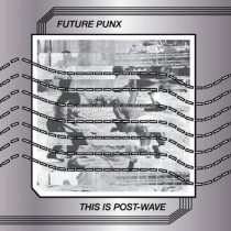 FUTURE PUNX - This is Post-Wave LP
