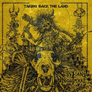 INDIAN NIGHTMARE - Taking Back The Land LP