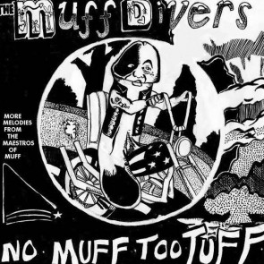 THE MUFF DIVERS - No Muff Too Tuff EP