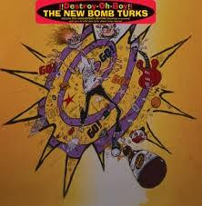 """NEW BOMB TURKS """"Destroy-Oh-Boy"""" (20th Ann. Gatefold)  LP"""