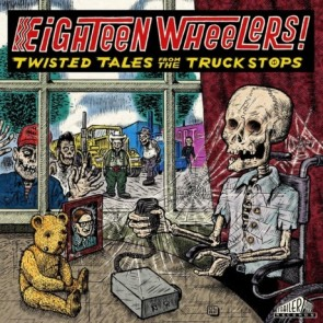 """VARIOUS ARTISTS """"Eighteen Wheelers: Twisted Tales from the Truck Stops"""" LP (Gatefold)"""