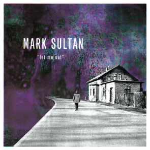 MARK SULTAN - Let Me Out LP