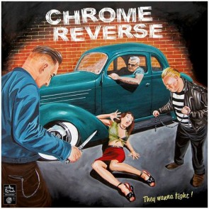 CHROME REVERSE - They Wanna Fight! LP